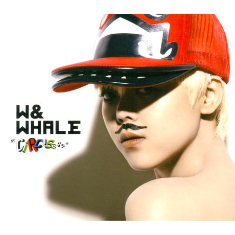 더블유&웨일(W&WHALE) - CIRCUSSSS