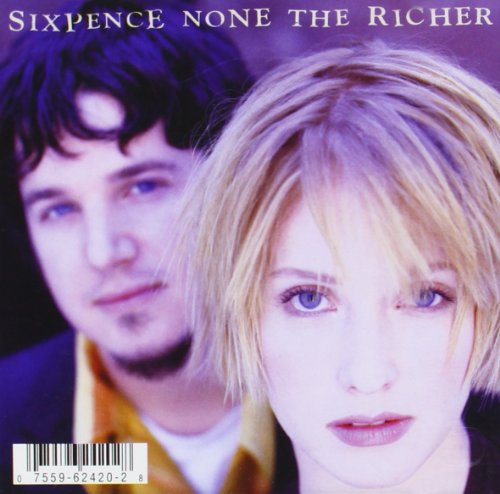 SIXPENCE NONE THE RICHER - SIXPENCE NONE