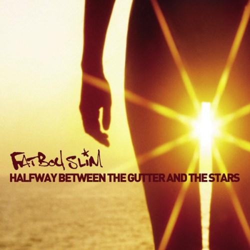 FATBOY SLIM - HALFWAY BETWEEN THE GUTTER AND THE STARS [리패키지]
