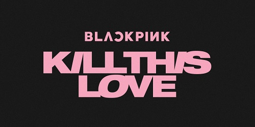BLACKPINK - KILL THIS LOVE [Black Ver.]
