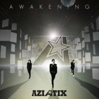 아지아틱스 (Aziatix) - AWAKENING
