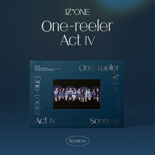 IZ*ONE - ONE-REELER ACT Ⅳ [Scene #2]