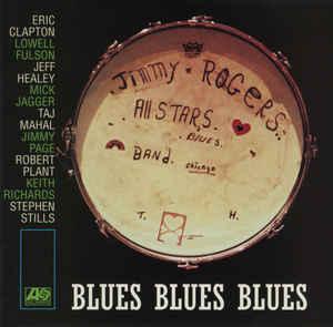 THE JIMMY ROGERS ALL STARS - BLUES BLUES BLUES